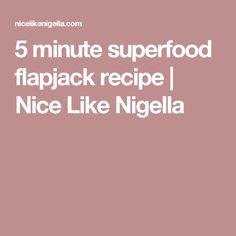 5 minute superfood flapjack recipe | Nice Like Nigella