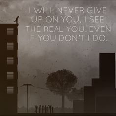 I will never give up on you, I see the real you - even if you don't, I do. Three Days Grace Lyrics. #BlackSheep | http://www.PsychicKailo.org
