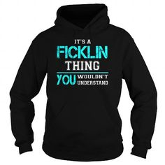 Awesome Tee Its a FICKLIN Thing You Wouldnt Understand - Last Name, Surname T-Shirt T-Shirts