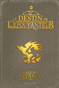 L'Epouvanteur Tome 8 : Le destin de l'Epouvanteur, par Joseph Delaney