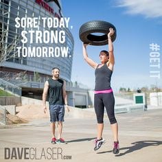 You may be sore today, but you'll be stronger tomorrow!