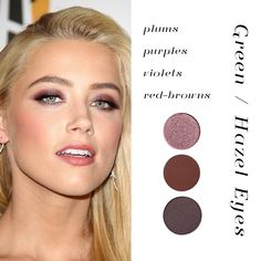 #MakeEmPop  For green or hazel eyes: anything in the purple, violet, deep red or reddish brown family is opposite on the primary color wheel. This will counter your dreamy greens and make them really stand out, à la Amber Heard (makeup not by me).