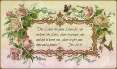 Chateau De Fleurs~ I found this beautiful antique litho of a rose border on my travels in Arizona recently and thought to put one of my favorite scriptures in it to share with anyone who would want to (Favorite Scripture) Vintage Quotes, Vintage Cards, Vintage Postcards, Vintage Images, Decoupage Vintage, Christian Facebook Cover, Etiquette Vintage, Scripture Cards, Prayer Cards