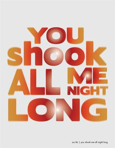"""""""You Shook All Night Long"""" by AC/DC"""