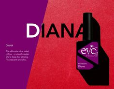 Evo by Bio Sculpture Fluos: Diana The ultimate Ultra Violet Colour - a visual master. She's deep but striking Fluorescent and chic.