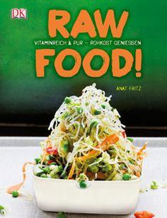 Kochbuch von Anat Fritz: Raw Food! Vitaminreich & pur – Rohkost genießen