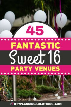 You're ready to wow the birthday girl with an incredibly special celebration that she'll remember forever. Now you just need to figure out where to have it?! Pin now for fantastic ideas for Sweet 16 Party Venues! #sweet16partyideas #sweet16 #sweetsixteen #partyideas #partyplanning