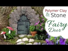 Stone, Wood, & Polymer Clay Fairy Door Tutorial for the Fairy Garden - YouTube