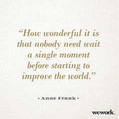 WeWork #Inspirational #Quote / Anne Frank