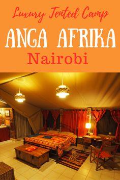 Cool Stays: Anga Afrika Luxury Tented Camp, Nairobi - Helen in Wonderlust Kenya Travel, Africa Travel, Nairobi City, Luxury Tents, Solo Travel, Travel List, Travel Alone, Amazing Destinations, Tent Camping