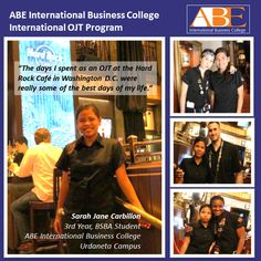 """A TESTIMONIAL FROM AN ABE COLLEGE STUDENT WHO JUST CAME BACK FROM HER OJT ABROAD (Under the ABE College International OJT Program) """"The days I spent as an OJT at the Hard Rock Café in Washington D.C. were really some of the best days of my life. Apart from learning more by being a part of the actual industry, I really enjoyed my work because I was also able to build great friendships in the company. The entire experience taught me the value of hard work and also helped boost my…"""
