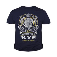 KYE In case of emergency my blood type is KYE -KYE T Shirt KYE Hoodie KYE Family KYE Tee KYE Name KYE lifestyle KYE shirt KYE names #gift #ideas #Popular #Everything #Videos #Shop #Animals #pets #Architecture #Art #Cars #motorcycles #Celebrities #DIY #crafts #Design #Education #Entertainment #Food #drink #Gardening #Geek #Hair #beauty #Health #fitness #History #Holidays #events #Home decor #Humor #Illustrations #posters #Kids #parenting #Men #Outdoors #Photography #Products #Quotes #Science…