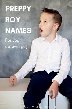 Preppy Boy Names For Your Uptown Guy - Real Mom Recs - Baby names, Trendy Boy Names, Cool Boy Names, Hipster Baby Names, Names Girl, Preppy Boys, Kid Names, Irish Baby Names, Rare Baby Names, Retro Vintage