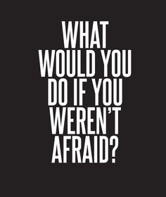 WHAT WOULD YOU DO?  If you weren't afraid of failure?  If you weren't afraid of what others would think?  If you weren't afraid of the challenges?  If you weren't afraid of how long it may take to succeed?  Fear is invisible...walk through it and amazing things will begin to happen! #whatwouldyoudo #mindset #success #ahealthierlifestyle