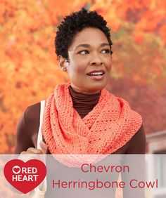 Chevron Herringbone Cowl Free Crochet Pattern in Red Heart Yarns -- Choose a bright solid color yarn to show off the interesting herringbone stitch with chain spaces forming a zigzag lace pattern. This yarn feels smooth next to your skin for a cowl that is a joy to wear.