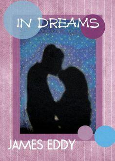 In Dreams by James Eddy, http://www.amazon.com/dp/B00CJAP4Z0/ref=cm_sw_r_pi_dp_AzAGrb19DMMBH