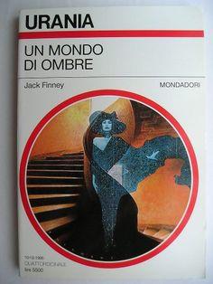 """Il romanzo """"Un mondo di ombre"""" (""""Marion's Wall"""") di Jack Finney è stato pubblicato per la prima volta nel 1973. In Italia è stato pubblicato da Mondadori nel n. 1272 di """"Urania"""". Immagine di copertina di Oscar Chichoni. Clicca per leggere una recensione di questo romanzo!"""