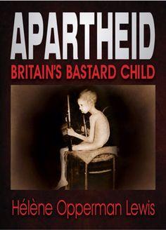 Apartheid: Britain's bastard child, an interview with Hélène Opperman Lewis   LitNet