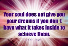Your Soul Has What It Takes Inspirational Quote by WhiteRosePath