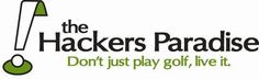 The Hackers Paradise www.schmidts.juiceplus.com Would love to help you improve your golf game.  :-)