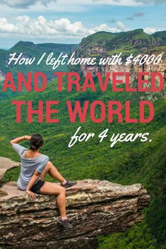 How I left home with $4000 and traveled for 4 years -- http://CuriosityTravels.org/how-to-travel-long-term