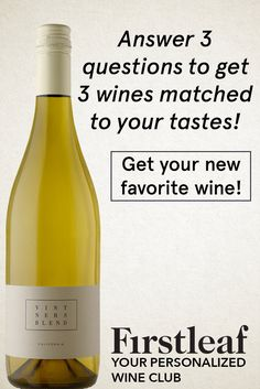 Firstleaf makes it so much easier to buy wines. Just answer 3 simple questions and you will get great wines matched to your taste! You will never get a bad bottle again. Try it now!