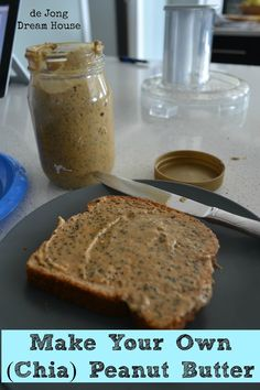 de Jong Dream House: New & Improved Chia Peanut Butter Recipe