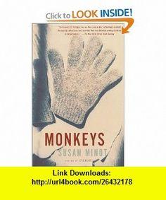 Monkeys (9780375708367) Susan Minot , ISBN-10: 0375708367  , ISBN-13: 978-0375708367 ,  , tutorials , pdf , ebook , torrent , downloads , rapidshare , filesonic , hotfile , megaupload , fileserve