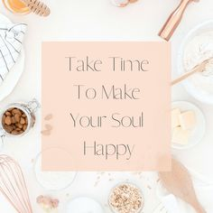 Take Time To Make Your Soul Happy #quote Everyone can use some positivity in their life. #positivequote #greatsayings #inspirationalquotes