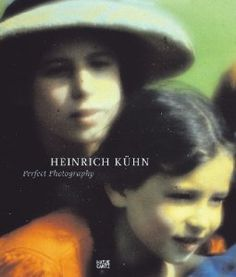 Heinrich Kuhn: The Perfect Photograph
