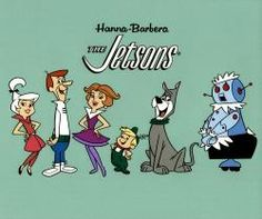 The Jetsons - Loved them