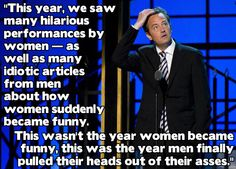 """""""...this was the year men finally pulled their heads out of their asses."""""""