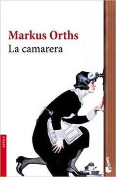 La camarera (Booket Logista): Amazon.es: Markus Orths, Mª José Díez: Libros