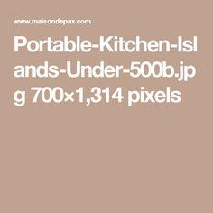 Portable-Kitchen-Islands-Under-500b.jpg 700×1,314 pixels