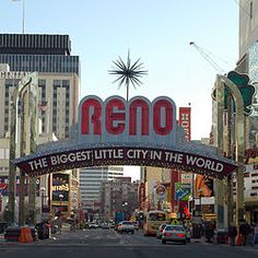 Reno: the Biggest Little City in the World.