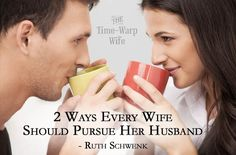 2 Ways Every Wife Should Pursue Her Husband - Time-Warp Wife