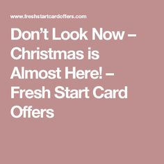 Don't Look Now – Christmas is Almost Here! Fresh Start, Ways To Save Money, Saving Money, Christmas, Cards, Xmas, New Start, Save My Money, Navidad