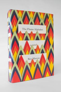 The Flame Alphabet by Ben Marcus • Designed by Peter Mendelsund for Knopf