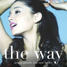 Ariana Grande 'The Way' feat. Mac Miller