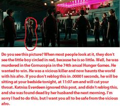 Ok, this is not even real. Katniss everdeen is a made up character so this is NOT real<<< you must be fun at parties