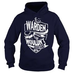 It's a WARDEN Thing, You Wouldn't Understand T-Shirts, Hoodies. SHOPPING NOW ==► https://www.sunfrog.com/Names/Its-a-WARDEN-Thing-You-Wouldnt-Understand-Navy-Blue-Hoodie.html?id=41382
