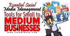Essential Social Media Management Tools For Small To Medium Businesses