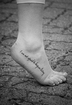 I'm not afraid to keep on living tattoo