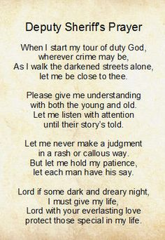 Deputy Sheriff's Prayer. I absolutely love this.
