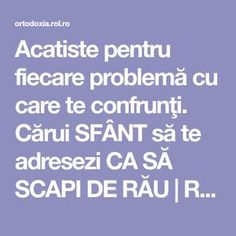 Acatiste pentru fiecare problemă cu care te confrunţi. Cărui SFÂNT să te adresezi CA SĂ SCAPI DE RĂU | ROL.ro Good To Know, Health Care, Prayers, Health Fitness, Good Things, Education, Life, Ayurveda, Love