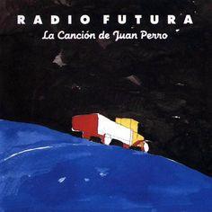 Radio Futura - La Canción De Juan Perro