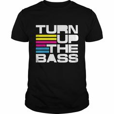 Turn up the Bass, Order HERE ==> https://www.sunfrog.com/Music/Turn-up-the-Bass-Black-Guys.html?47759, Please tag & share with your friends who would love it , #christmasgifts #birthdaygifts #renegadelife
