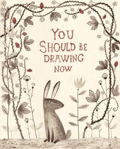 "Chuck Groenink, ""Rabbit says 'draw'!""  https://society6.com/product/rabbit-says-draw_print?curator=ayla160"