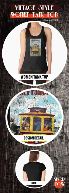 Women's Tank Top  Vintage Travel Poster, Aged and Weathered - San Francisco 04  Design inspired by vintage travel and advertisements posters from the late 19th century.  (Also available in mugs, shirts, duvet covers, acrylic , phone cases,   kid fashion, clocks, pillows.)   #vintage  #oldies #grunge #retro #travelposter #SanFrancisco  #vintageposter #vintagetravel #buyart #giftideas #redbubble   #teepublic #lisalizadesign #vintagefashion #wallart #vintageprints    #women #tanktops #fashion