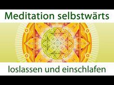 Loslassen und Einschlafen: Abend-Meditation selbstwärts - YouTube